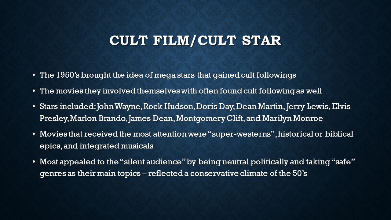 CULT FILM/CULT STAR The 1950's brought the idea of mega stars that gained cult followings The 1950's brought the idea of mega stars that gained cult f