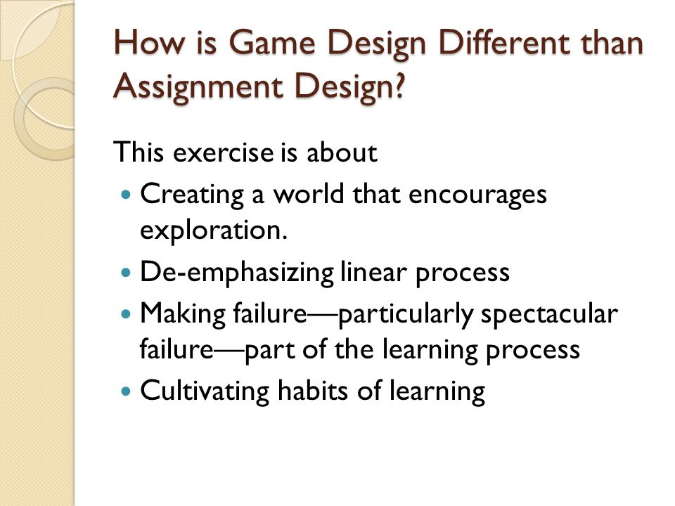 How is Game Design Different than Assignment Design.