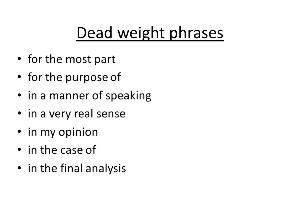 Dead weight phrases in the event that in the nature of it has been estimated that it seems that the point I am trying to make what I mean to say is it