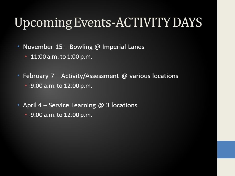 Upcoming Events-ACTIVITY DAYS November 15 – Bowling @ Imperial Lanes 11:00 a.m.