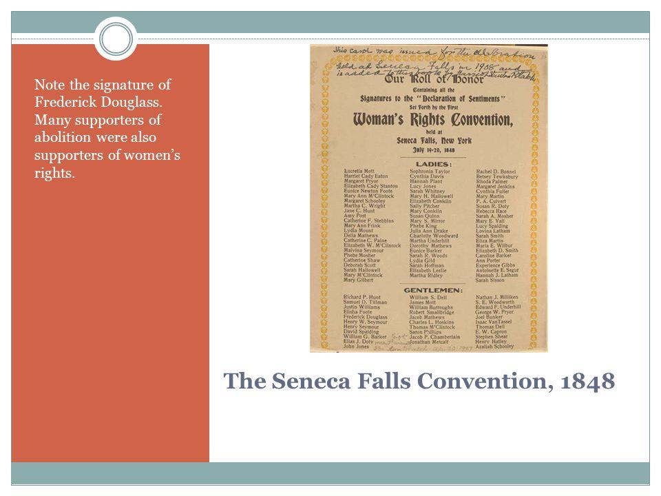 The Seneca Falls Convention, 1848 Note the signature of Frederick Douglass.