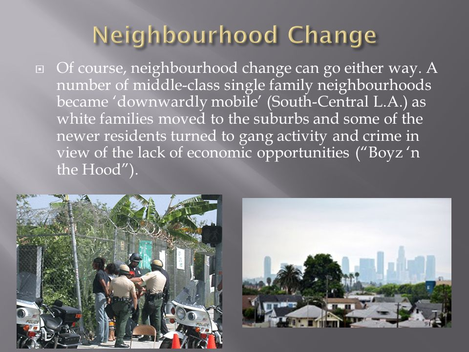  Of course, neighbourhood change can go either way.