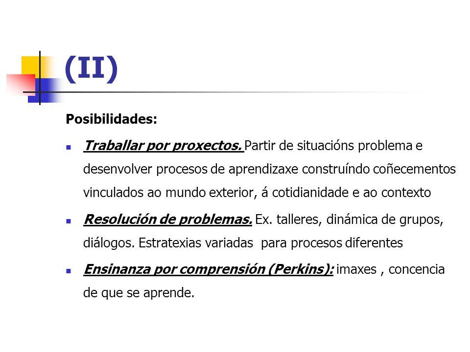 (II) Posibilidades: Traballar por proxectos.