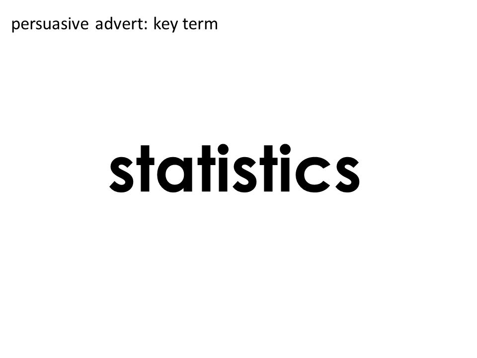 statistics persuasive advert: key term
