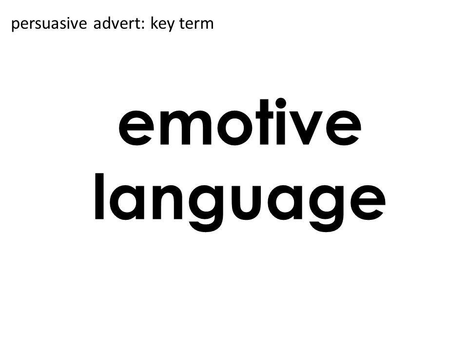 emotive language persuasive advert: key term
