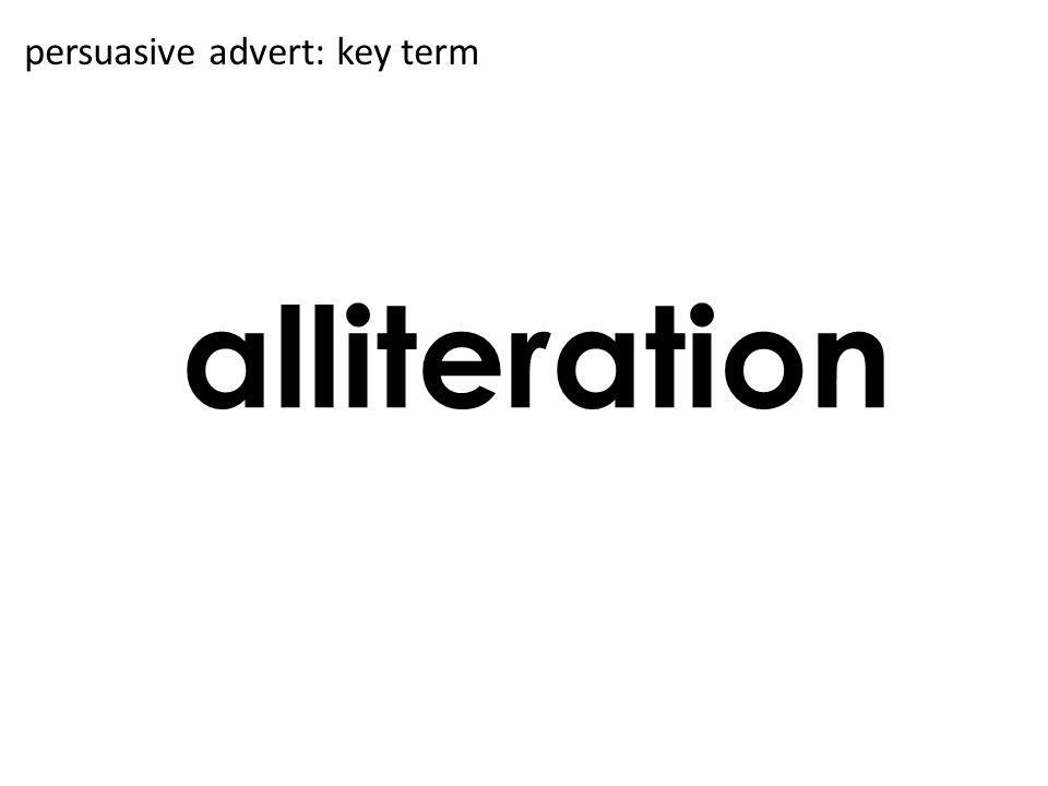 alliteration persuasive advert: key term