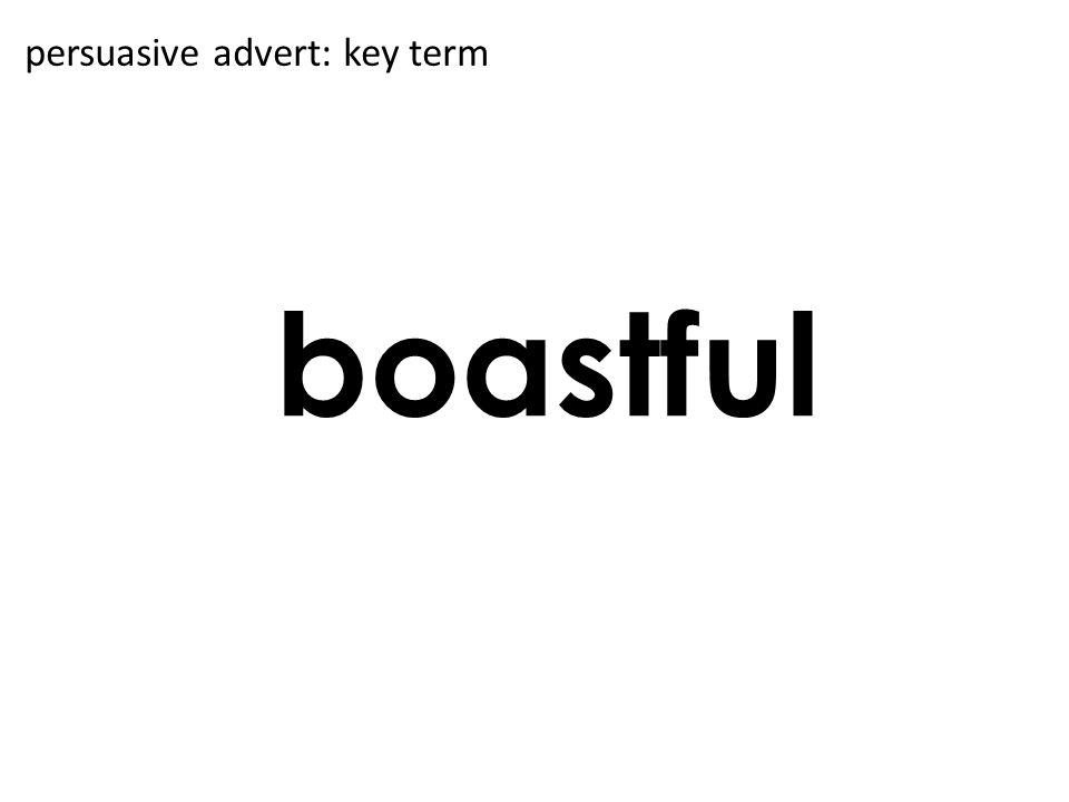 boastful persuasive advert: key term