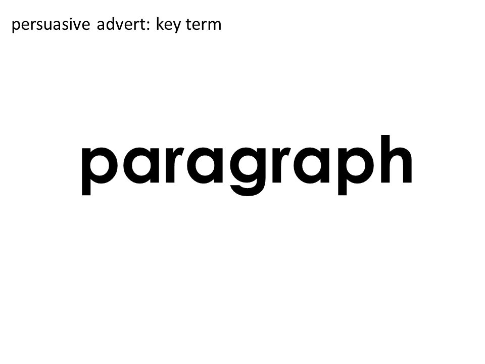 paragraph persuasive advert: key term