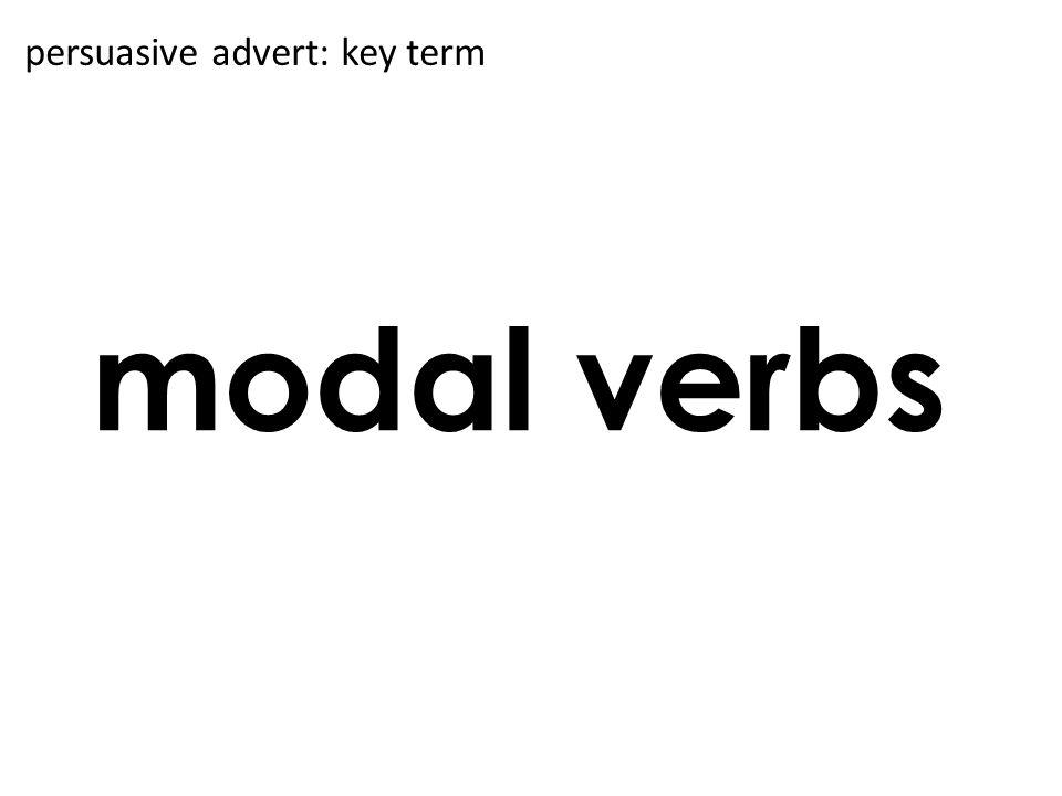 modal verbs persuasive advert: key term