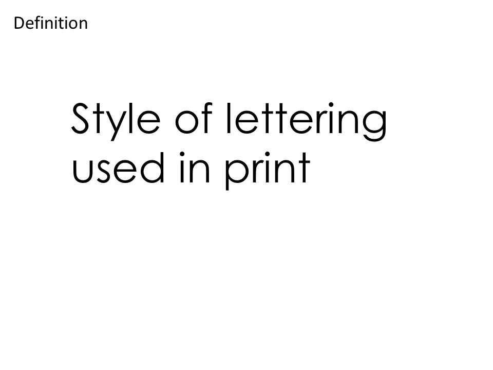 Style of lettering used in print Definition