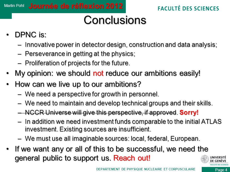 Page 5 Martin Pohl DEPARTEMENT DE PHYSIQUE NUCLEAIRE ET CORPUSCULAIRE Thanks Thanks to all speakers for their high quality presentations.Thanks to all speakers for their high quality presentations.