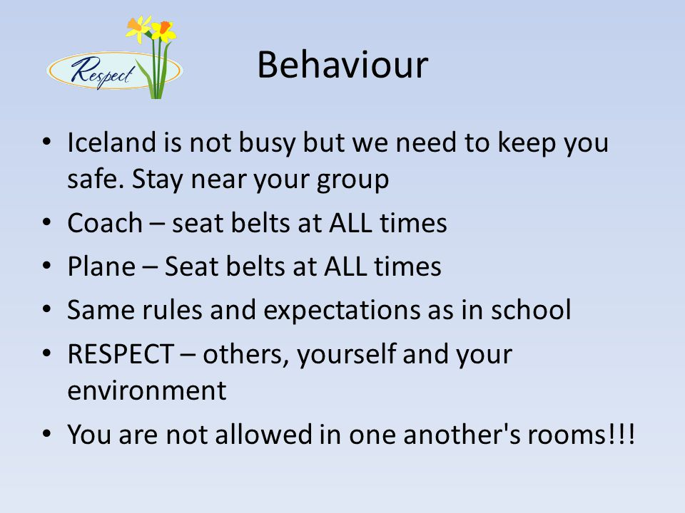Behaviour Iceland is not busy but we need to keep you safe.