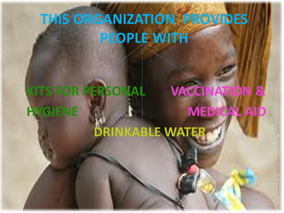 THIS ORGANIZATION PROVIDES PEOPLE WITH KITS FOR PERSONAL VACCINATION & HYGIENE MEDICAL AID DRINKABLE WATER