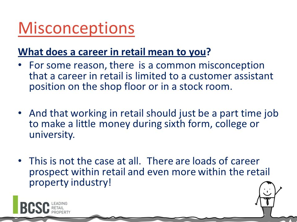 Misconceptions What does a career in retail mean to you.