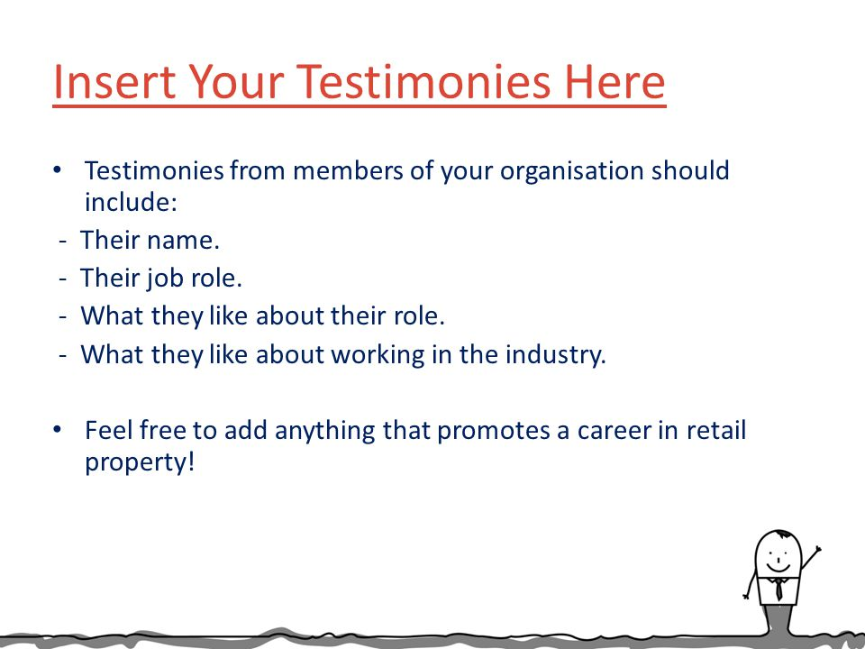 Insert Your Testimonies Here Testimonies from members of your organisation should include: - Their name.