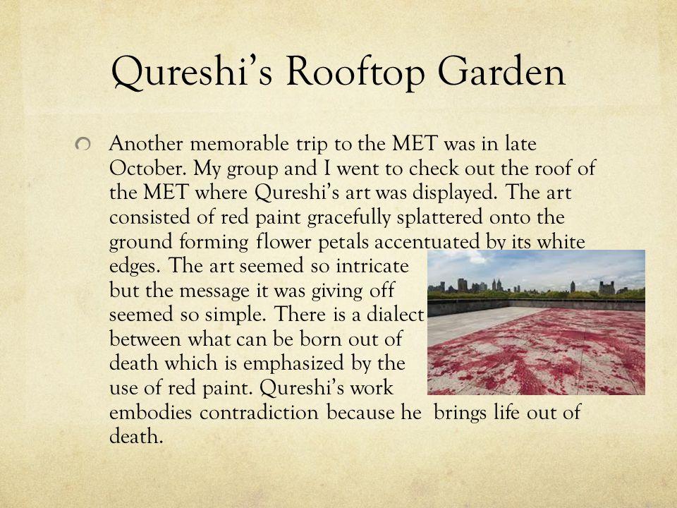 Qureshi's Rooftop Garden Another memorable trip to the MET was in late October.
