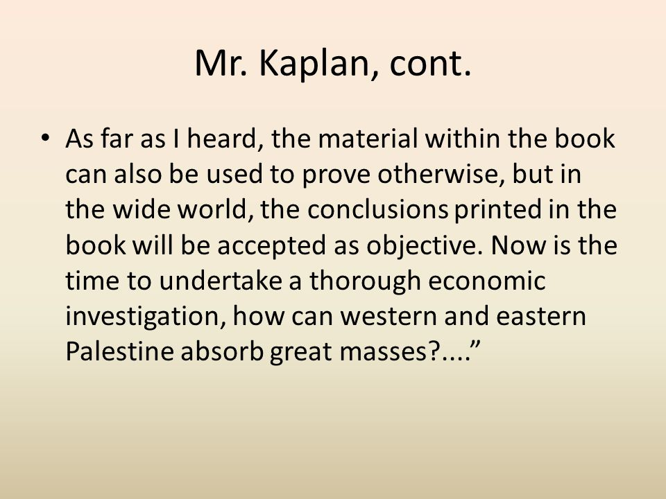 """Zionists Leaders response to Ionides report Mr Kaplan : """" A book was published regarding Transjordan. If I am not wrong, it is an official publication"""