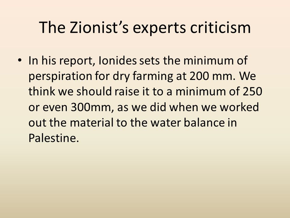 The Zionist's experts criticism The study points out that improvements are possible. Any improvement is going to require the expenditure of capital, a