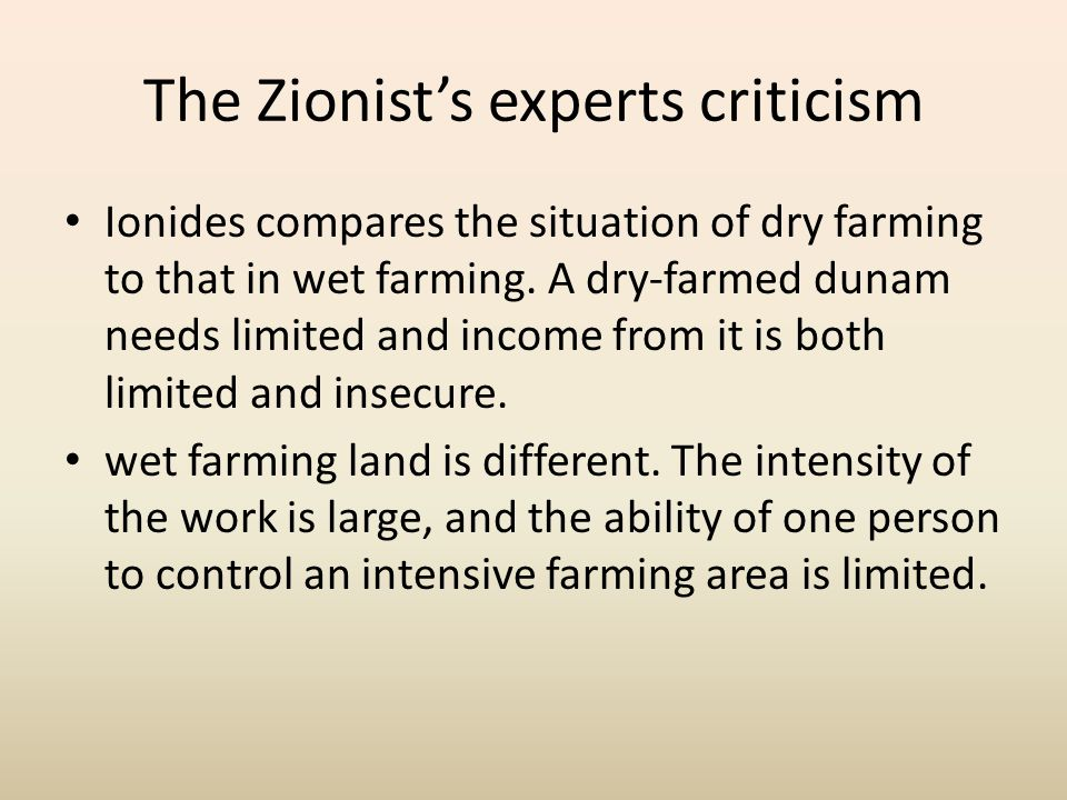The Zionist's experts criticism In his report, Ionides sets the minimum of perspiration for dry farming at 200 mm.