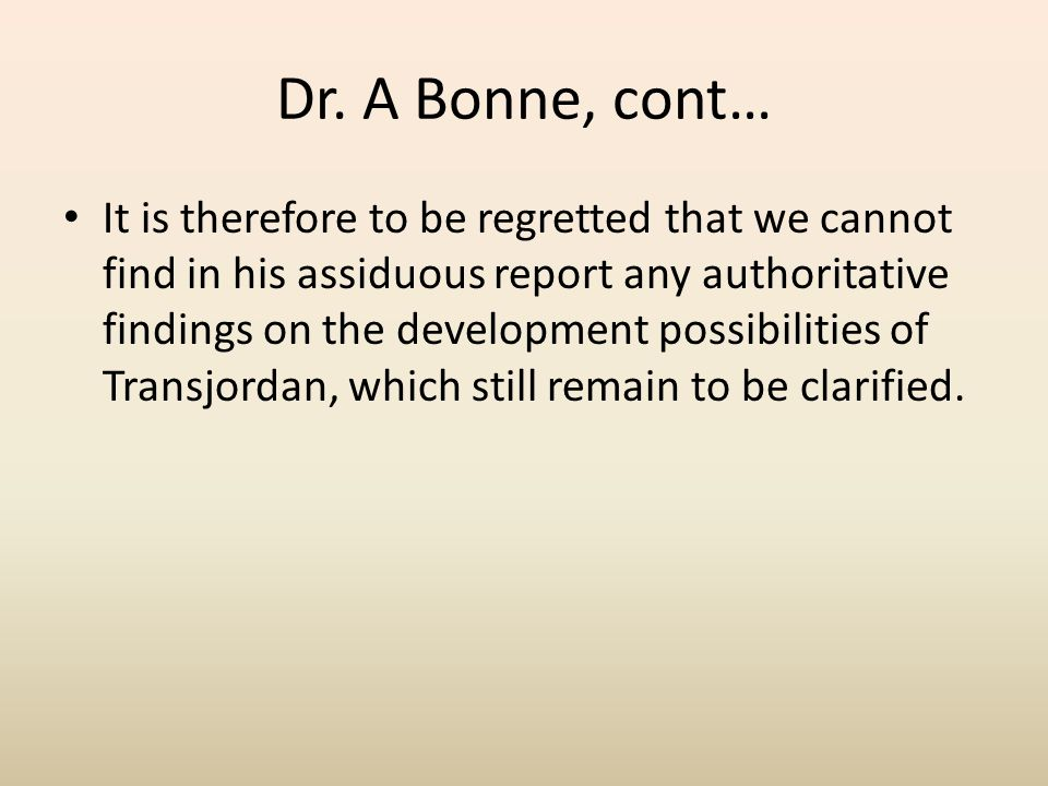 Dr. A Bonne, cont… The criticism goes on by noting the misuse of expressions like the indiscriminating use of cultivable and cultivated areas by quoti