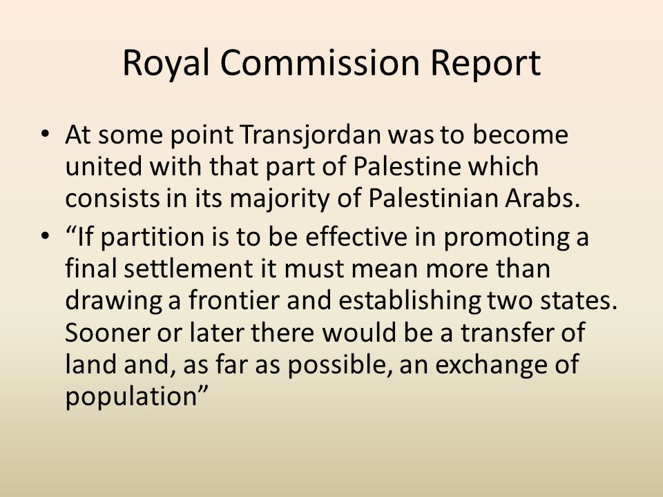 Royal Commission Report Chapter XXI states that a land and an irrigation survey of Transjordan was an important stage of the proposed plan of partitio