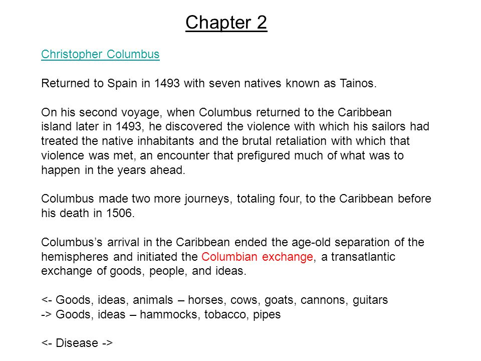 Chapter 2 Christopher Columbus Returned to Spain in 1493 with seven natives known as Tainos.