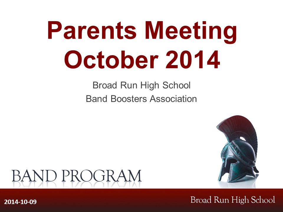 Parents Meeting October 2014 Broad Run High School Band Boosters Association 2014-10-09