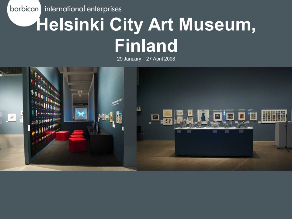 Helsinki City Art Museum, Finland 29 January – 27 April 2008