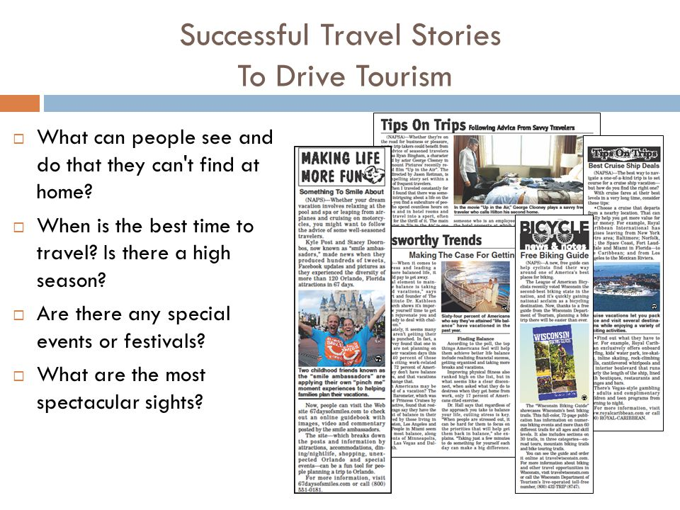 Successful Travel Stories To Drive Tourism  What can people see and do that they can t find at home.
