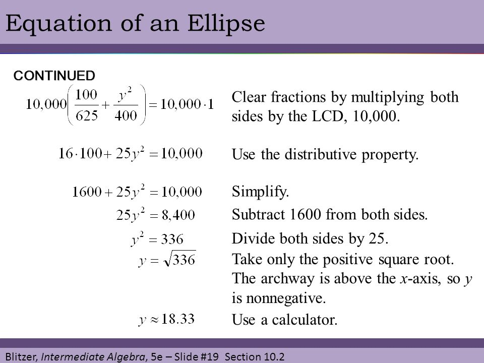 Blitzer, Intermediate Algebra, 5e – Slide #19 Section 10.2 Equation of an EllipseCONTINUED Clear fractions by multiplying both sides by the LCD, 10,00