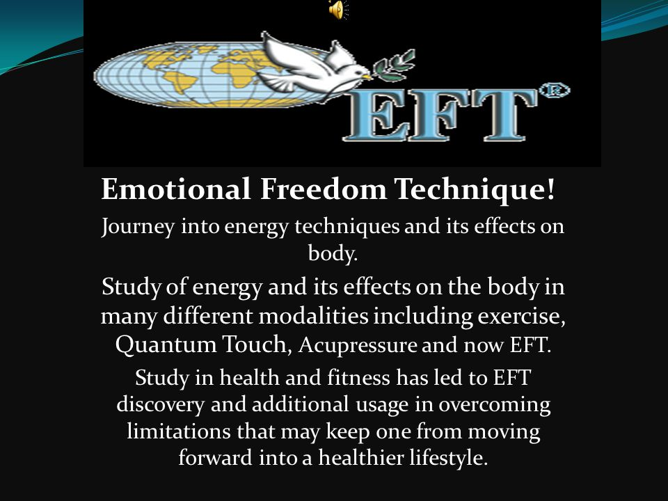 Emotional Freedom Technique. Journey into energy techniques and its effects on body.