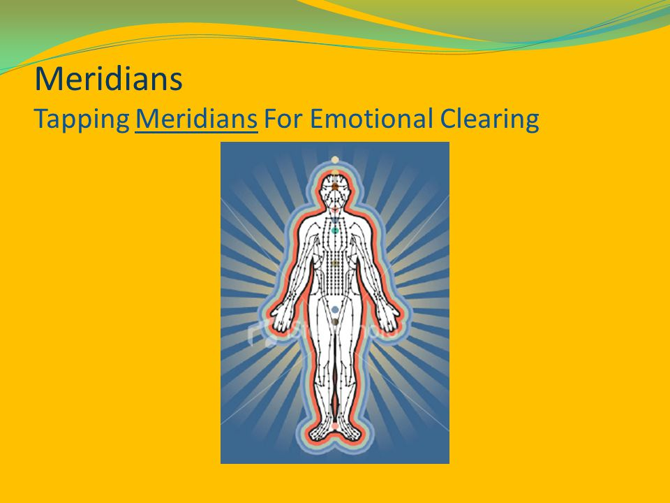 Meridians Tapping Meridians For Emotional Clearing