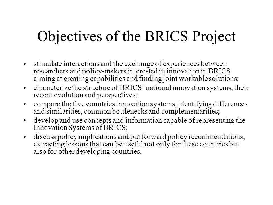 BRICS – 1st phase Reports on NIS of BRICS 5 comparative studies on selected horizontal themes A discussion on appropriate indicators