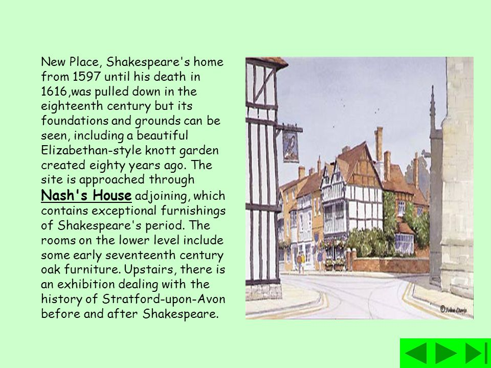 STRATFORD-UPON-AVON The half-timbered house where William Shakespeare was born in 1564 is Stratford's most cherished historic place. It is the most fr