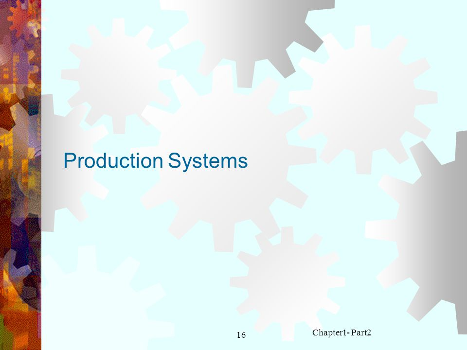16 Chapter1- Part2 Production Systems