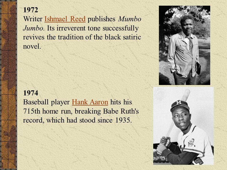 1972 Writer Ishmael Reed publishes Mumbo Jumbo.