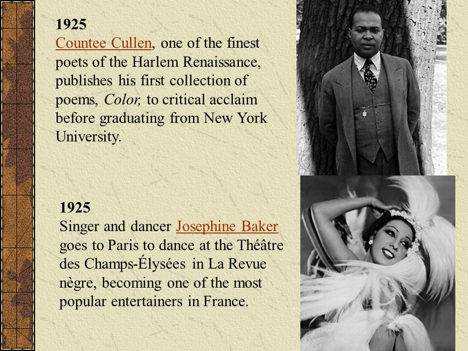 1925 Countee Cullen, one of the finest poets of the Harlem Renaissance, publishes his first collection of poems, Color, to critical acclaim before gra