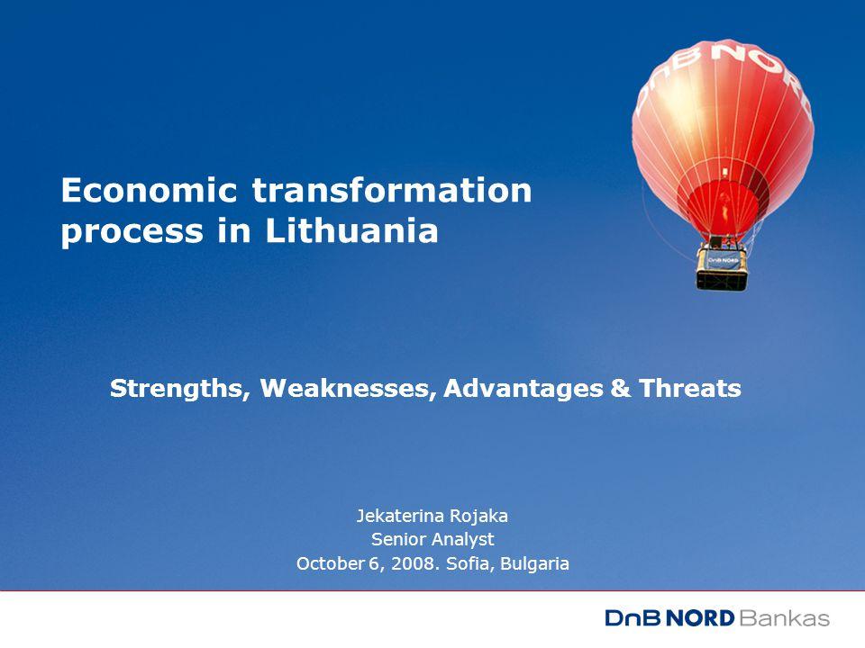 Economic transformation process in Lithuania Jekaterina Rojaka Senior Analyst October 6, 2008.