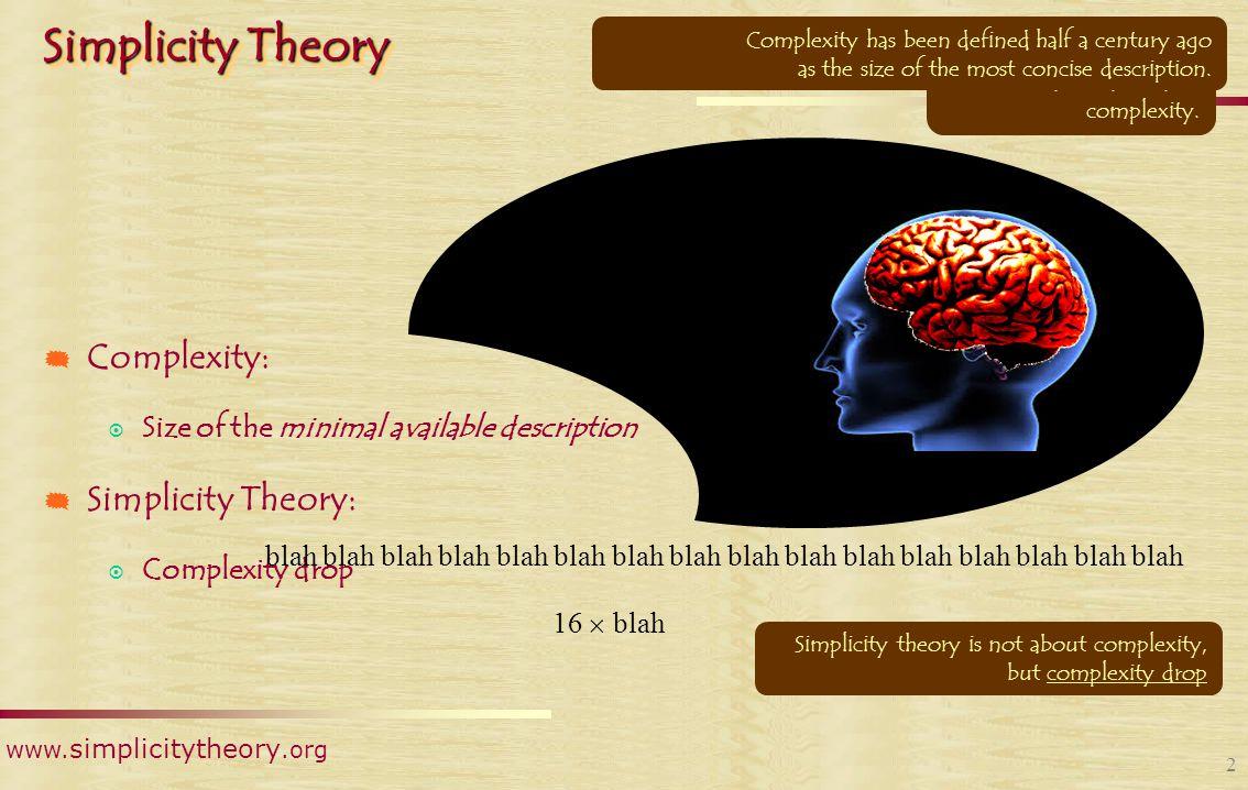 www. simplicitytheory.org 1 Simplicity Theory Interest Emotional intensity Interest Emotional intensity Simplicity theory is a cognitive theory Simpli