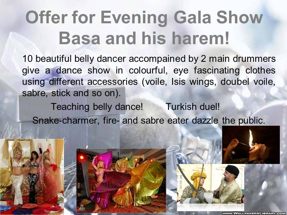 Offer for Evening Gala Show Basa and his harem.