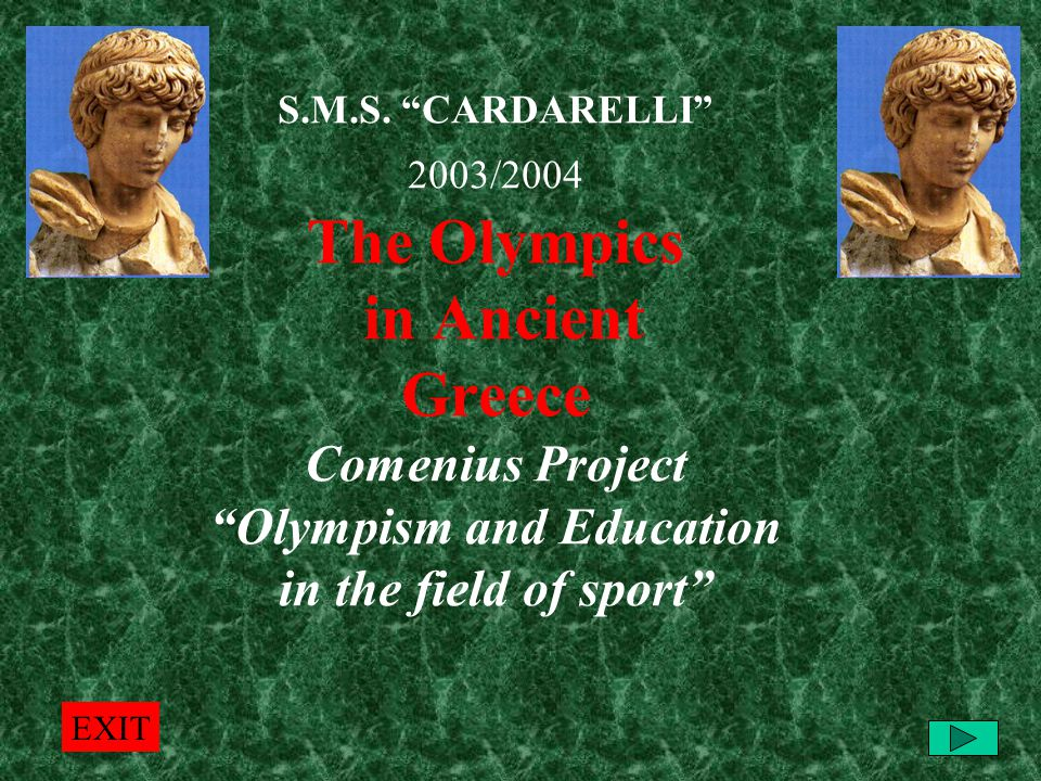 The Olympics in Ancient Greece The Greeks and The Olympic spirit The origins of the Olympic Games The rules of the Games The programme of the Games
