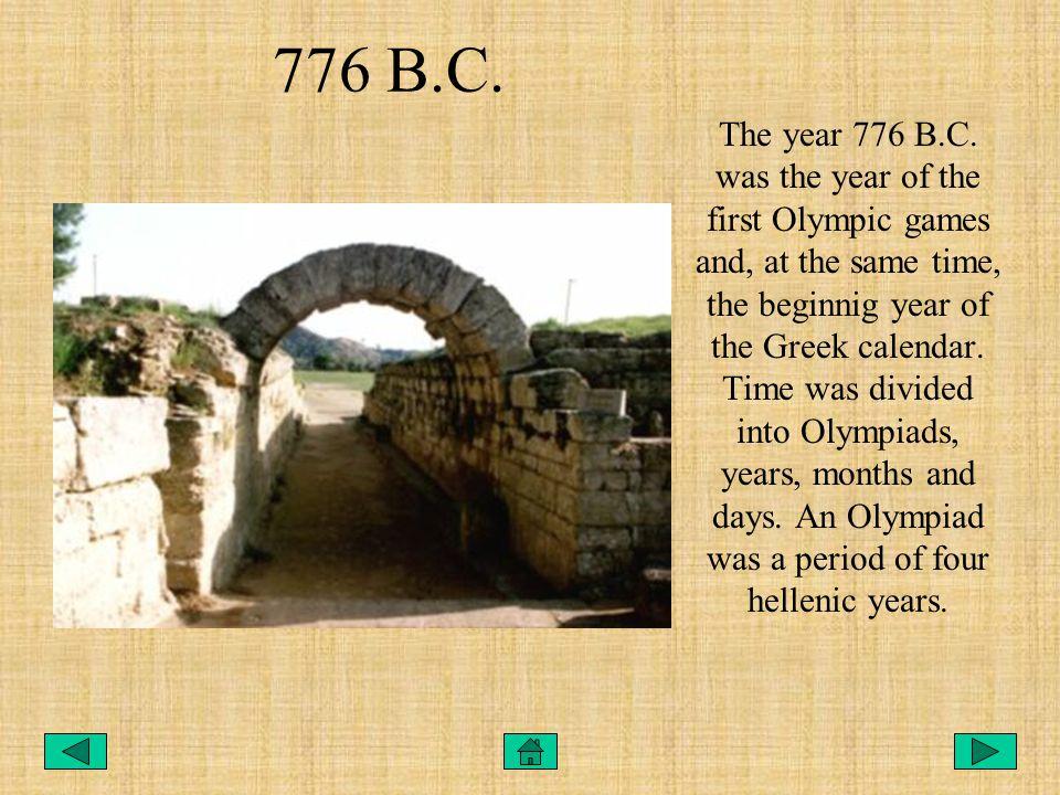 776 B.C. The year 776 B.C.