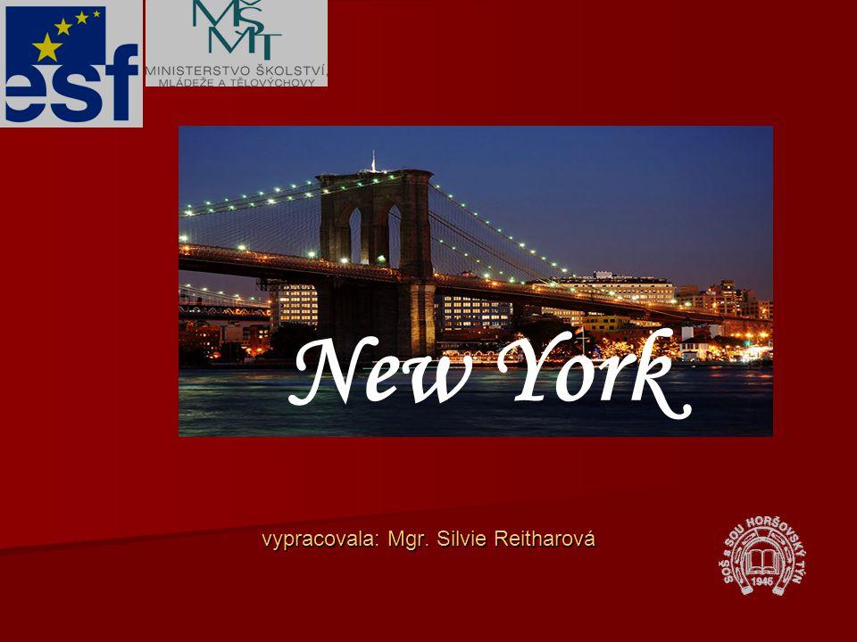 vypracovala: Mgr. Silvie Reitharová New York