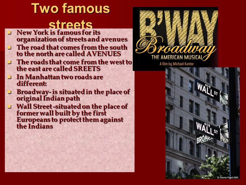 Two famous streets New York is famous for its organization of streets and avenues New York is famous for its organization of streets and avenues The r