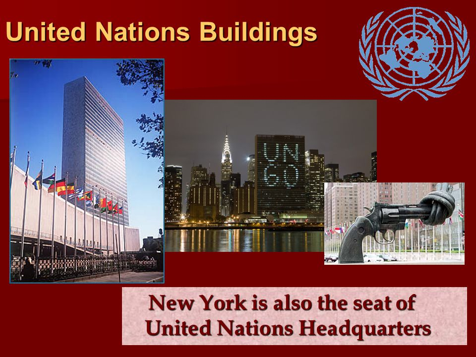 United Nations Buildings New York is also the seat of United Nations Headquarters New York is also the seat of United Nations Headquarters