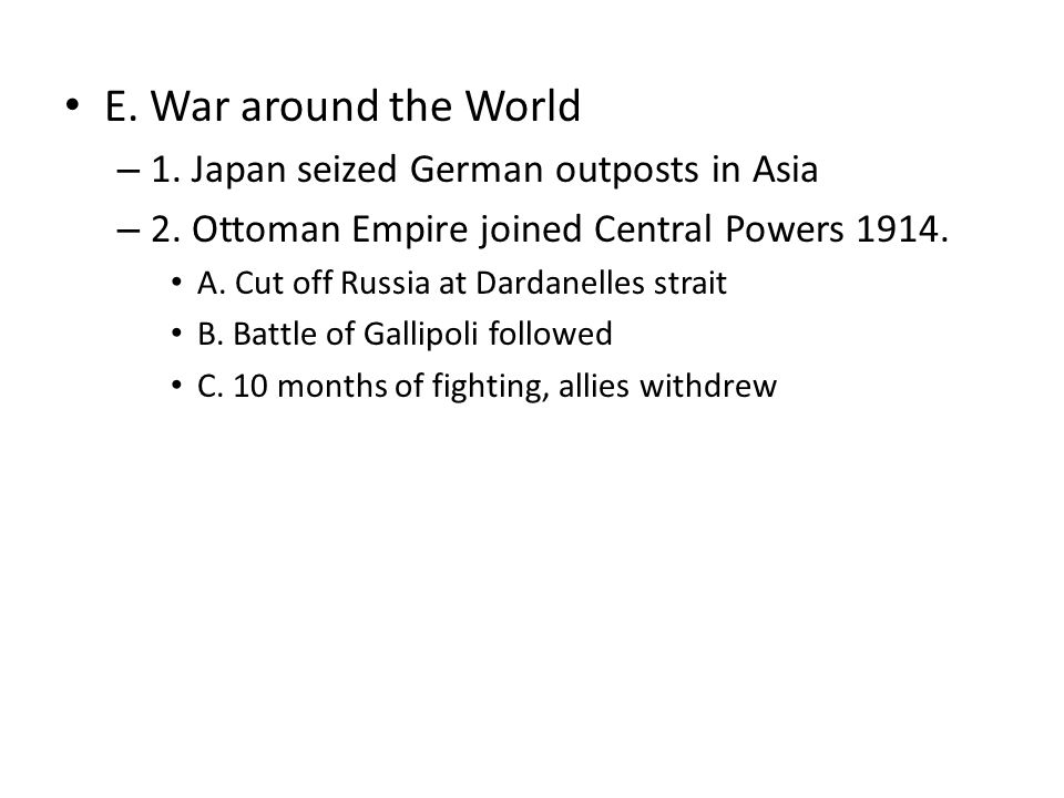 E. War around the World – 1. Japan seized German outposts in Asia – 2.
