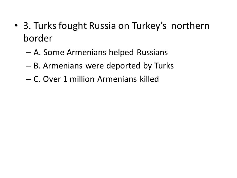 3. Turks fought Russia on Turkey's northern border – A.