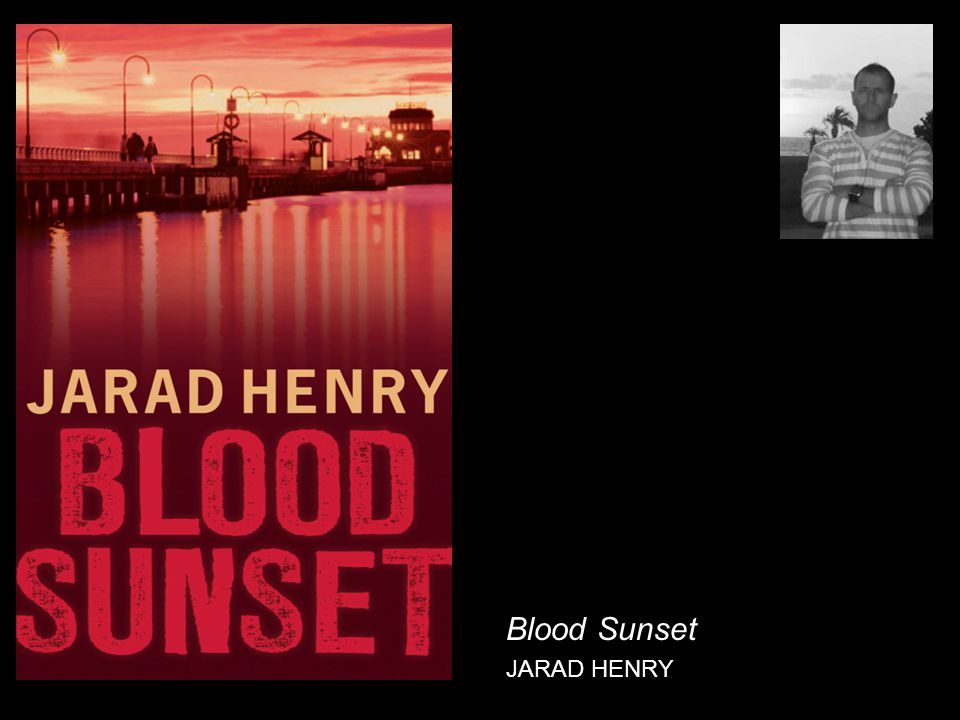 Blood Sunset JARAD HENRY