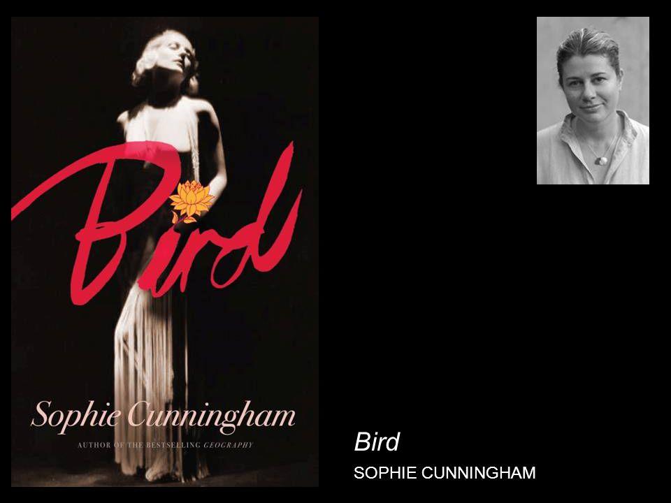 Bird SOPHIE CUNNINGHAM