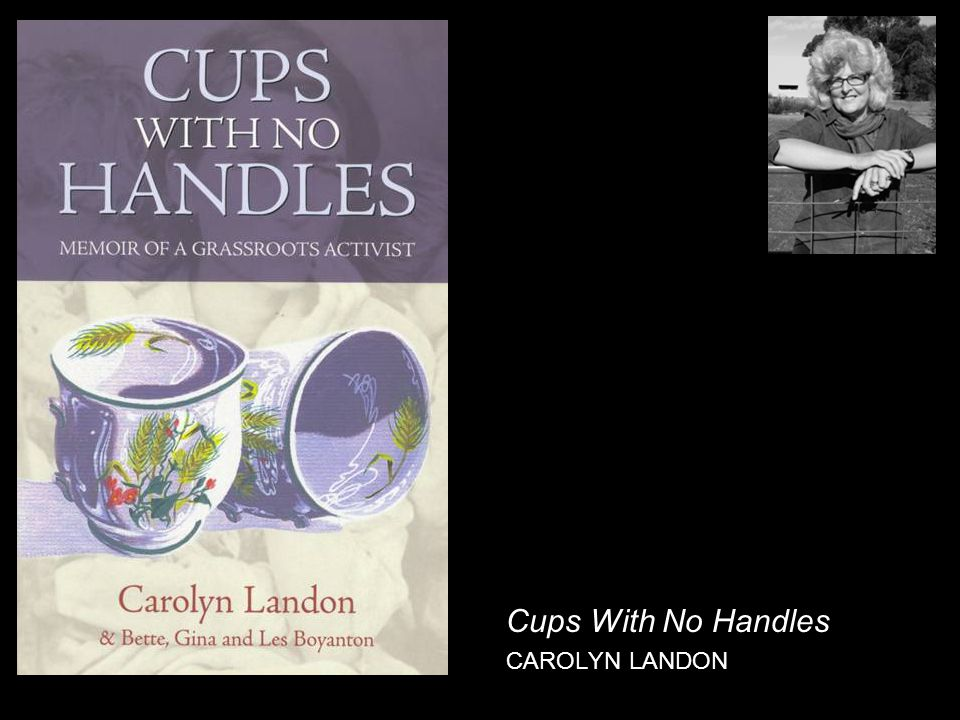 Cups With No Handles CAROLYN LANDON
